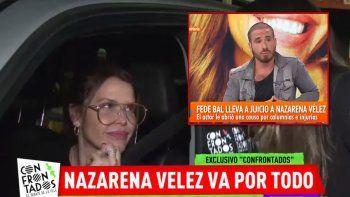 Nazarena Vélez le respondió a Fede Bal que la manda a juicio oral: Hubo golpes y trompadas; él es penoso