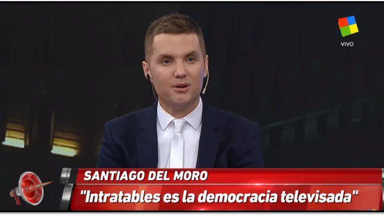 Santiago del Moro se despidió de Intratables: Me voy para algún día volver